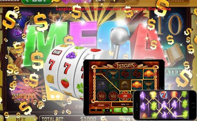 Langkah Ampuh Dalam Meraih Keuntungan Slot Online