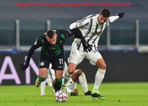 Tingkatkan Peluang Kemenangan Main Judi Bola Sbobet